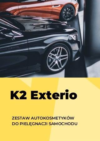 K2 Exterio - Zestaw autokosmetyków do pielęgnacji samochodu