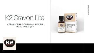 K2 Gravon Lite Ceramiczna powłoka ochronna G033