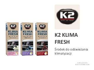 K2 Klima Fresh K222BB, K222FL, K222CH