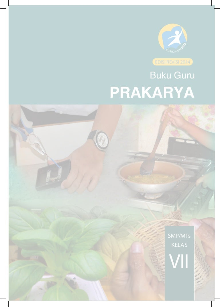 Buku Guru Prakarya Kelas VII SMP Kurikulum 2013