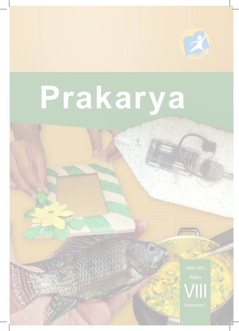 Buku Siswa Prakarya Kelas VIII SMP Kurikulum 2013