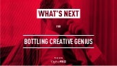 What's Next for Bottling Creative Genius