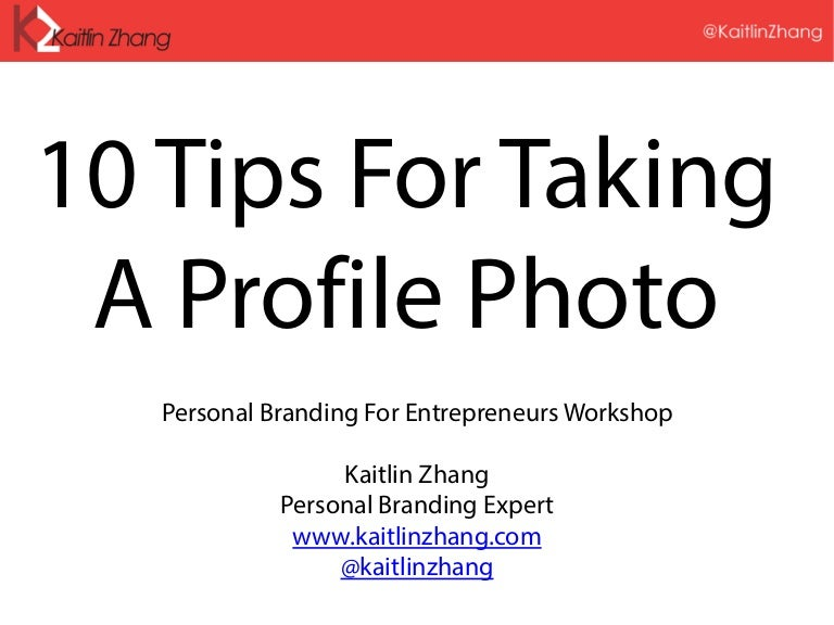 10 Tips For Taking A Profile Photo - Personal Branding For