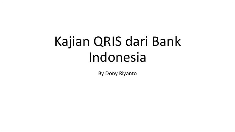 Kajian Awal Qris Dari Bank Indonesia