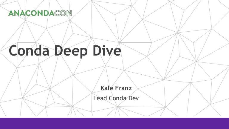 conda Deep Dive | Kale Franz