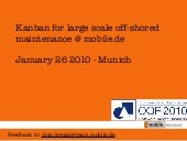 Introduction of Kanban for large scale maintenance at mobile.international GmbH / OOP 2010