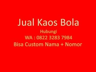 Hubungi WA : 0822 3283 7984 (T'Sel), Jual Kaos Bola Original, Jual Baju Bola