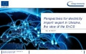 Perspectives for electricity import/ export in Ukraine, the view of the EnCS