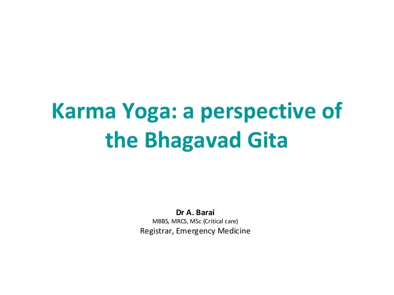 Karma Yoga A Perspective Of The Gita