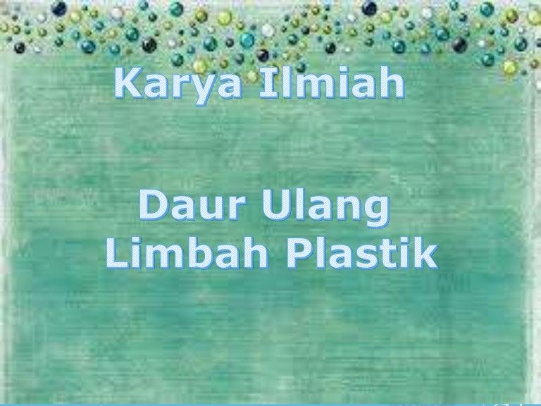 Karya Ilmiah Daur Ulang Limbah Plastik