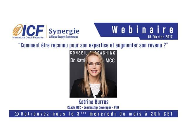 """ICF Synergie : """"Etre reconnu pour son expertise et augmenter son revenu"""" de Katrina Burrus - SLIDEs"""