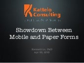 Kattelo Showdown Between Mobile and Paper Forms