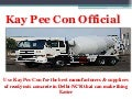 Make Concrete Foundation Super Strong With Kay Pee Con Ready Mix Concrete Suppliers in Rohini, Delhi