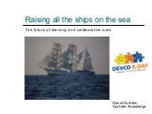 Raising all the ships on the sea - The future of learning and collaborative work