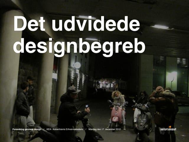 Det udvidede designbegreb / Forandring gennem design