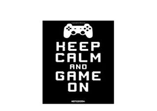 ~[READ] LIBRARY~ Keep Calm and Game on Gaming Notebook college book diary booklet journal memo composition book 110 sheets ruled paper 6x9 inch *full_pages*