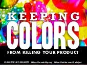 Keeping Colors from Killing Your Product