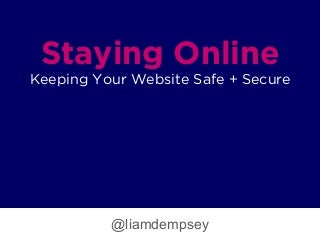 Staying Online: Keeping Your Website Safe and Secure