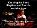 Keeping the Beat: Rhythm and Trust in Architecture