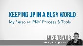 Keeping Up In a Busy World: My Personal PKM Process & Tools