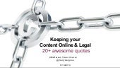 Keeping your Content Online & Legal - 20+ Awesome Quotes!