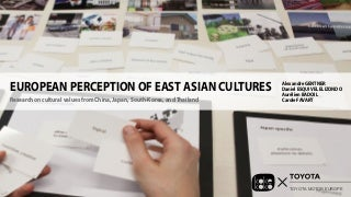 European perception of East Asian cultures - Research on cultural values from China, Japan, South-Korea, and Thailand
