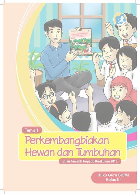 Perkembangbiakan Hewan Dan Tumbuhan Kelas 3 Tema1 Buku Guru