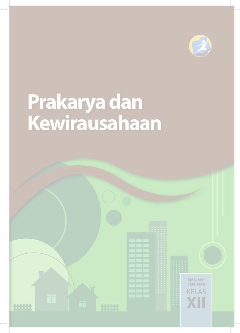Kelas Xii Prakarya Dan Kewirausahaan Buku Siswa Kurikulum 2013