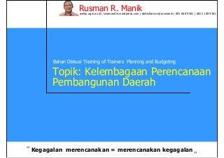 Sekelumit tentang Kelembagaan Perencanaan Pembangunan Daerah (Rusman R. Manik)