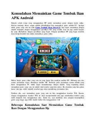 Kemudahan memainkan game tembak ikan apk android