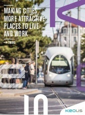 Keolis tramway expertise: Making cities more attractive places to live and work