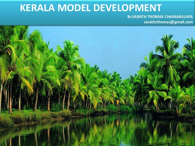 KERALA MODEL DEVELOPMENT by br.sarath thomas chamakalayil