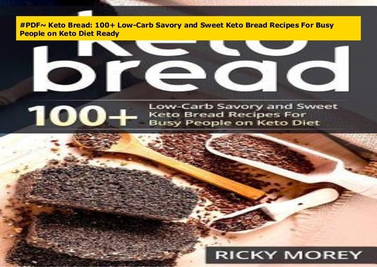 Pdf Keto Bread 100 Low Carb Savory And Sweet Keto Bread Recipes F