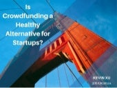 Is Crowdfunding a Healthy Alternative for Startups