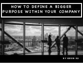 How to Define a Bigger Purpose Within Your Company