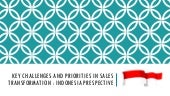 Key challenges and priorities in sales transformation  indonesia prespective