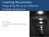 Learning Recursively: Integrating PBL as an authentic problem experience