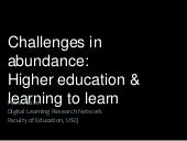 Challenges in abundance: Higher education & learning to learn