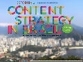Content Strategy in Brazil - Content Strategy Forum 2012, Capetown