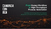 CamundaCon 2021 Keynote :From Human Workflow to High-Throughput Process Automation