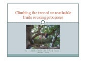Climbing the tree of unreachable fruits, reusing processes