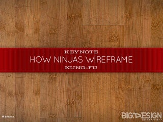 Keynote Kung-Fu: How to wireframe like a ninja