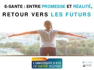 E-santé : entre promesse et réalité, retour vers les futurs #hcsmeufr