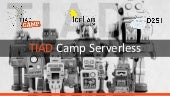 Keynote TIAD Camp Serverless