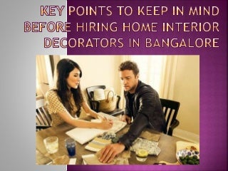 Key points to keep in mind before hiring home interior decorators in bangalore