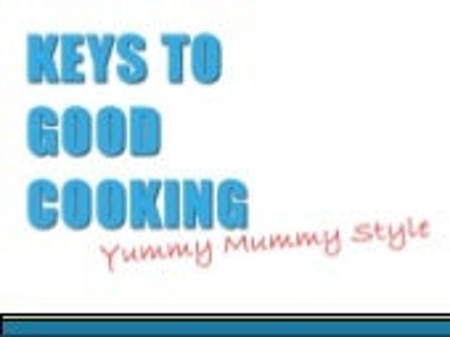 Keys to good cooking yummy mummy style