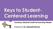 Keys to Student-Centered Learning (Creating a Student-Centered Learning Climate)