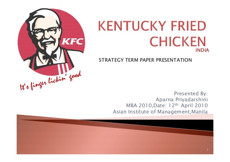 kfc marketing strategy essay The localization strategy has nearly touched every aspect taking from operations to marketing and advertising with brand positioning to supply chain and distribution kfc also included vegetable menu in its portfolio for diversification.
