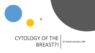 CYTOLOGY OF BREAST LESIONS??!