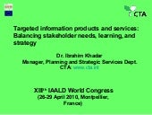 Targeted information products and services: Balancing stakeholder needs, learning, and strategy